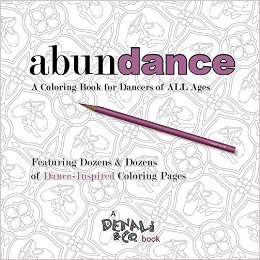 abundance a coloring book for dancers of all ages - A Coloring Book